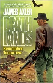 Remember Tomorrow (Deathlands #79)