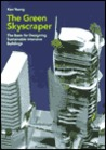 The Green Skyscraper: The Basis For Designing Sustainable Intensive Buildings