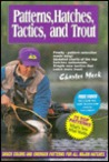 Patterns, Hatches, Tactics, And Trout