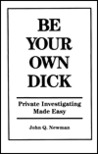 Be Your Own Dick by John Q. Newman