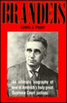 Brandeis: An Intimate Biography of One of America's Truly Great Supreme Court Justices