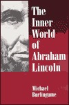 The Inner World of Abraham Lincoln by Michael Burlingame
