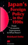 Japan's Foreign Policy in the 1990s: From Economic Superpower to What Power?