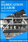 The Fabrication of Labor: Germany and Britain, 1640-1914