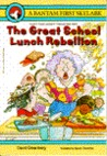 The Great School Lunch Rebellion by David T. Greenberg