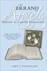 The Errand of Angels: Serving as a Sister Missionary