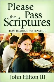 Please Pass the Scriptures by John Hilton III