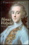 Horace Walpole: The Great Outsider