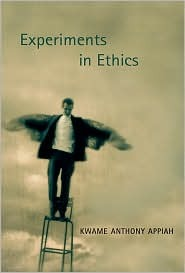 Experiments in Ethics by Kwame Anthony Appiah