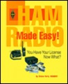 Ham Radio Made Easy: You Have Your License...Now What?