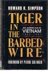 Tiger in the Barbed Wire:  An American in Vietnam 1952-1991