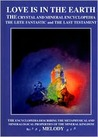 """Love Is in the Earth: The Crystal and Mineral Encyclopedia: The Liite Fantastic and """"The Last Testament"""""""