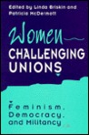 Women Challenging Unions: Feminism, Democracy, and Militancy