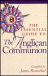 The Essential Guide to the Anglican Communion