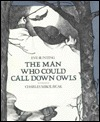 The Man Who Could Call Down Owls