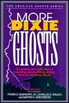 More Dixie Ghosts by Frank D. McSherry Jr.