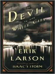The Devil in the White City Murder, Magic and Madness at the Fair that Changed America
