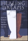 Healing Dreams: Exploring the Dreams That Can Transform Your Life