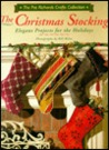 The Christmas Stocking: Elegant Projects For The Holidays (Richards, Pat, Pat Richards Crafts Collection.)