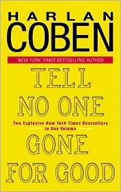 Tell No One / Gone For Good by Harlan Coben