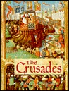 The Crusades: Five Centuries of Holy Wars