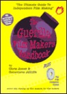 The Guerilla Film Makers Handbook And The Film Producers Toolkit