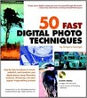 50 Fast Digital Photo Techniques [With CDROM]