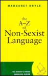 The A-Z of Non-Sexist Language