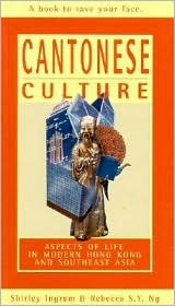 Cantonese Culture: Aspects of Life in Modern Hong Kong and Southeast Asia