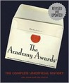 Academy Awards: The Complete Unofficial History--Revised and Updated