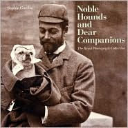 Noble Hounds and Dear Companions: The Royal Photograph Collection