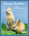 Dwarf Rabbits: How to Take Care of Them and Understand Them