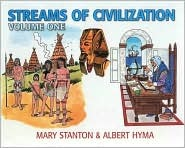 Streams of Civilization: Earliest Times to the Discovery of the New World, Vol. 1