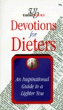 Devotions For Dieters: A Guide To A Lighter You