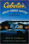 Cabela's: World's Foremost Outfitter: A History