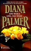 Love with a Long, Tall Texan by Diana Palmer
