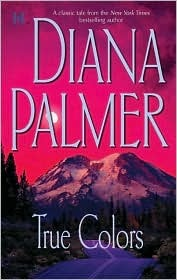 True Colors by Diana Palmer
