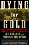 Dying For Gold; The True Story Of The Giant Mine Murders