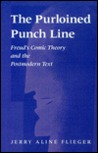 The Purloined Punchline: Freud's Comic Theory and the Postmodern Text
