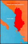 Socialist Albania Since 1944: Domestic And Foreign Developments