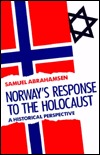 Norway's Response to the Holocaust by Samuel Abrahamsen