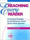 Reaching Every Reader: Promotional Strategies for the Elementary School Library Media Specialist