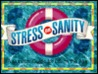 Stress or Sanity