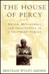 The House of Percy: Honor, Melancholy, and Imagination in a Southern Family