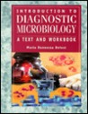 Introduction to Diagnostic Microbiology: A Text and Workbook