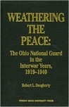 Weathering the Peace: The Ohio National Guard in the Interwar Years, 1919-1940