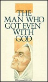 The Man Who Got Even With God by M. Raymond