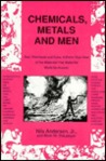 Chemicals, Metals & Men: Gas, Chemicals and Coke: A Bird's Eye View of the Materials That Make the World Go Around