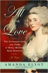 All For Love: The Scandalous Life and Times of Royal Mistress Mary Robinson