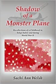 Shadow of a Monster Plane: Recollection of a Childhood in Tokyo Before and During WWII